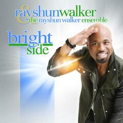 Bright Side (feat. the Rayshun Walker Ensemble)