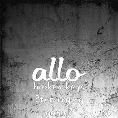 Broken Keys (The Crying Game)