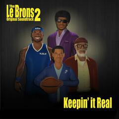 The LeBrons Season 2 Original Soundtrack: Keepin' it Real