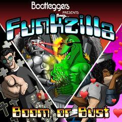 Funkzilla: Boom or Bust