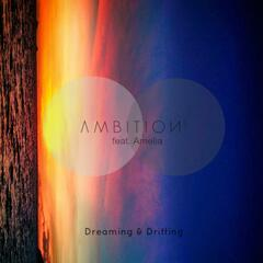 Dreaming & Drifting (Original Mix) [feat. Amelia]