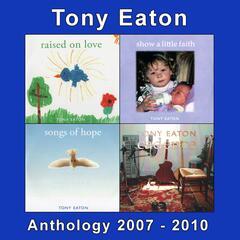 Tony Eaton Anthology 2007-2010