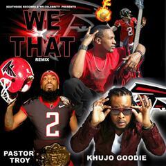 We That (Remix) [feat. Pastor Troy & Khujo Goodie]