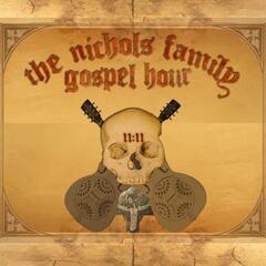 The Nichols Family Gospel Hour