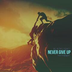 Never Give Up (feat. E.Quipped)