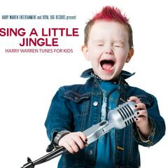 Sing a Little Jingle: Harry Warren Tunes for Kids