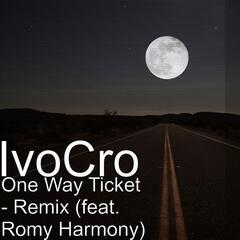 One Way Ticket (Remix) [feat. Romy Harmony]
