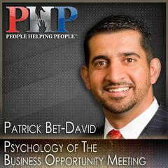 Patrick Bet-David: Psychology of the Business Opportunity Meeting