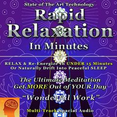 Rapid Relaxation in Minutes (A Fast Meditation to De-Stress & Re-Energize or Deeply Relax into Sleep)