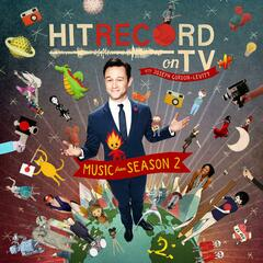 Hit Record on TV: Music from Season 2 (Original Soundtrack)