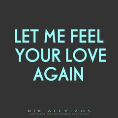 Let Me Feel Your Love Again