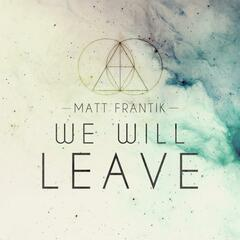 We Will Leave