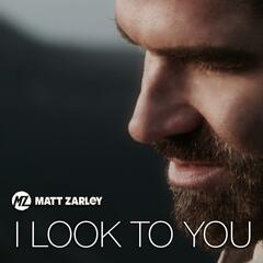 I Look to You