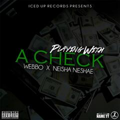 Playing with a Check (feat. Niesha Neshae)
