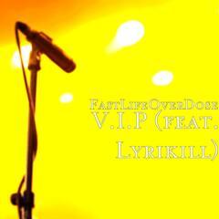 V.I.P (feat. Lyrikill)