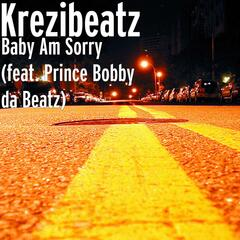 Baby Am Sorry (feat. Prince Bobby da Beatz)