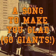 A Song to Make You Glad (Go Giants!)