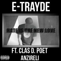 Hate Is the New Love (feat. Clas D. Poet & Anzireli)