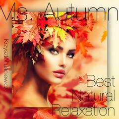 Ms. Autumn - Best Natural Relaxation