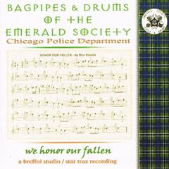 Bagpipes & Drums of the Emerald Society - We Honor Our Fallen