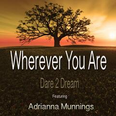 Wherever You Are (feat. Adrianna Munnings)