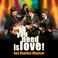 All You Need Is Love - Das Beatles Musical, Vol. 2