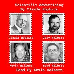 Scientific Advertising by Claude Hopkins - Read by Kevin Halbert