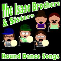 The Isaac Brothers & Sisters Round Dance Songs