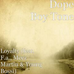 Loyalty (feat. F.a., Meez Martin & Young Bossi)