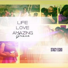 Life Love Amazing Grace