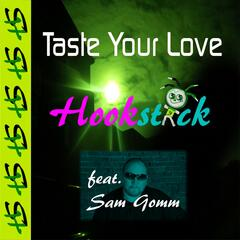Taste Your Love (feat. Sam Gomm)