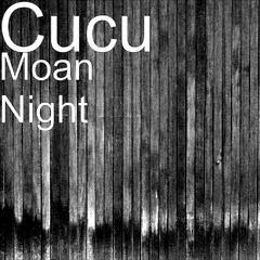 Moan Night