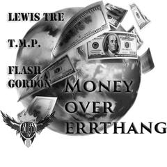 Money over Errthang (feat. T.M.P. & Flash Gordon)