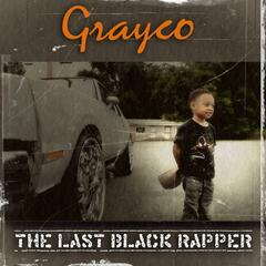 The Last Black Rapper