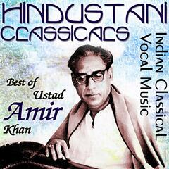 Hindustani Classicals Indian Classical Vocal Music Best of Ustad Amir Khan