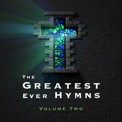 The Greatest Ever Hymns, Vol. 2