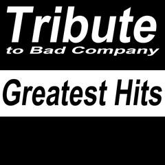 Tribute to Bad Company: Greatest Hits