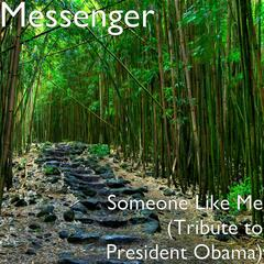 Someone Like Me (Tribute to President Obama)