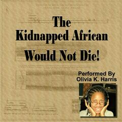 The Kidnapped African Would Not Die