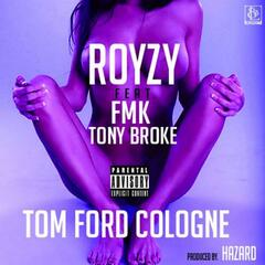 Tom Ford Cologne (feat. Fmk & Tony Broke)