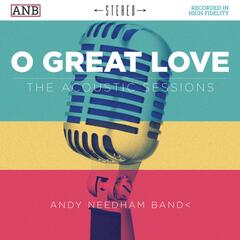 O Great Love (The Acoustic Sessions)