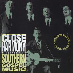 Close Harmony - A History of Southern Gospel Music, Vol. 1: 1920 - 1955
