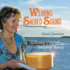 Weaving Sacred Sound - Alchemy Crystal Singing Bowls