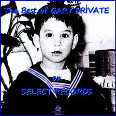The Best of Gary Private on Select Records