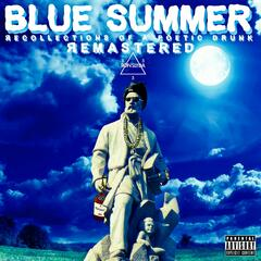 Blue Summer: Recollections of a Poetic Drunk (Remastered)