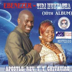 Ebenezer- Tiri Munyasha (10th Album)