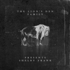The Lions Den Family Presents: Shelby Frank