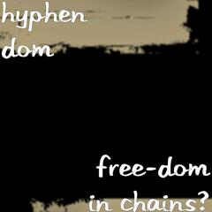 Free-Dom in Chains?