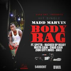 Body Bag (feat. Racked up Ready, Spitta, Mista Cain, Chad Cain, Dnic & Zion City Juice)