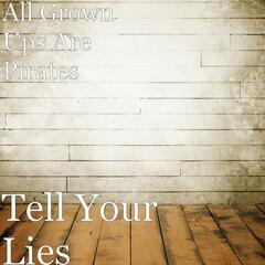 Tell Your Lies